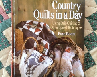 Quilt Pattern Book Country Quilts in a Day Fabric Crafts Quilt Projects Instructions Needlework Handwork Strip Quilting Fran Roen