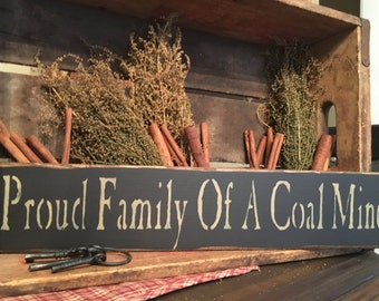 Proud Family of a Coal Miner Handcrafted Sign
