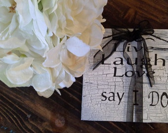 """6"""" x 6"""" Live laugh, Love  Say I Do - All Wood Unique Wedding ring plaque  and keepsake -By signart04:)"""