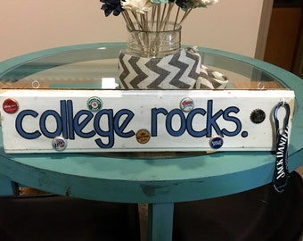 College Rocks- One of a kind sign