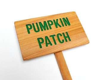 PUMPKIN PATCH Cedar Wood Sign, Oil Sealed: Hand Routed, Garden Markers, Plant Marker