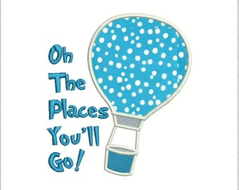 Oh the Places You'll Go Dr. Seuss Applique Machine Embroidery Design 4x4, 5x7 and 6x10 Hoop Bernina Viking Pfaff Babylock Elna more