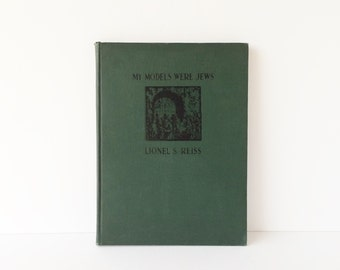 Vintage Book My Models Were Jews by Lionel S Reiss, A Painter's Pilgrimage to Many Lands, Limited Edition 1938, Vintage Art Book