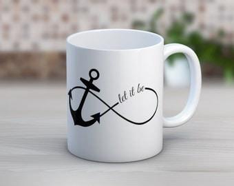 Let It Be Anchor Infinity  // 11 oz or 15 oz Coffee Mug
