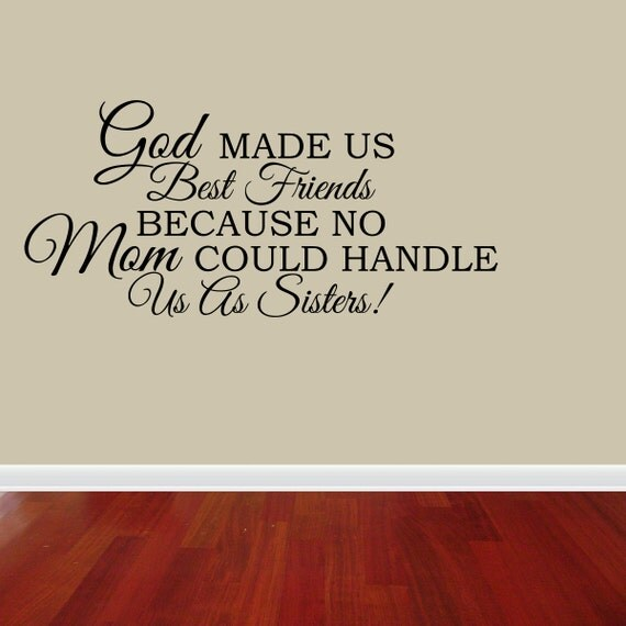 Because God Made Us Best Friends Friend Quotes Daily Inspiration