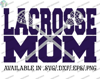 Digital Cut File, Lacrosse Mom #2, SVG, DXF, EPS, Sports Mom, Knockout, Team, Vinyl, Vector, Silhouette, Cricut