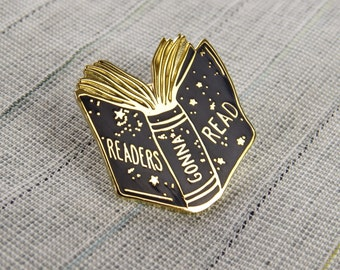 Readers Gonna Read Enamel Pin -  Book Enamel Pin Badge - Geek Gift for Book Lover - Reading Pin, Book Jewelry, Library, Literature, Bookworm