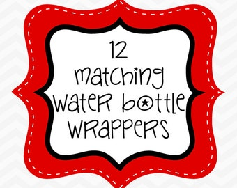 Add matching WATER BOTTLE WRAPPERS to your order. (Printed and shipped right to your door!)