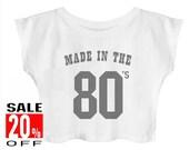 Made In The 80s shirt women shirt crop top cropped shirt