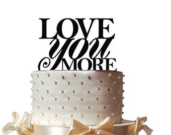 Wedding Cake Topper/Love you More/Love/Cake Decor/Top for Cake/Cake Decoration/Romantic/Whimsical