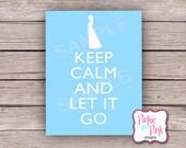 INSTANT Download Disney Frozen Digital File Keep Calm Sign- Elsa, Let it Go Printable