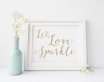 "INSTANT DOWNLOAD - Let Love Sparkle Sign 5x7"" or 8x10"" DIY Wedding Sign Printable... Gold"