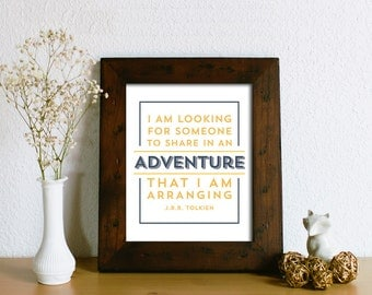 J.R.R. Tolkien Quote Print- DIGITAL DOWNLOAD - I am looking for someone to share in an adventure - Inspirational Wall Art Typography
