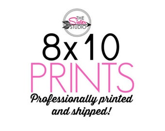 Prints, 8x10, Professionally Printed