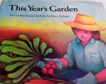 This Year's Garden by Cynthia Rylant and Illustrated by Mary Szilagyi - 1984