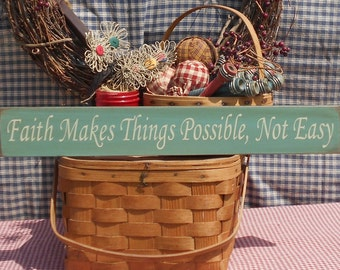 "Faith Makes Things Possible Not Easy painted wood sign 3.5"" x 24"" choice of color"