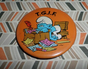 Smurfs Vintage TGIF Pin Back Button Office Workplace 80's Toy