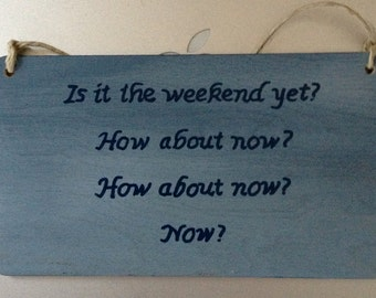 Weekend Themed Humorous Wall Plaque