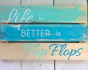 Decorative Wooden Sign - Life is Better in Flip Flops - Green (teal) - Blue - White