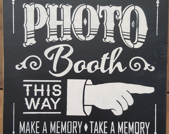Photo Booth - Make A Memory, Take A Memory - Wedding Sign | Country | Primitive | Rustic |