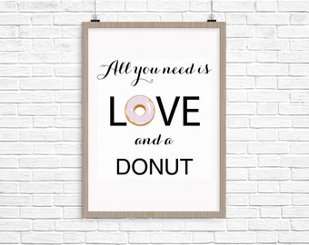 All You Need is Love and a Donut Print - Instant Download, DIY Print File 8x10