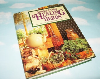 Herb Gardening Book, Growing and Using the Healing Herbs by Gaea and Shandor Weiss, Rodale Press, Therapeutic use of herbs
