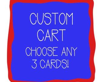 CUSTOM CART - Choose any 3 cards!
