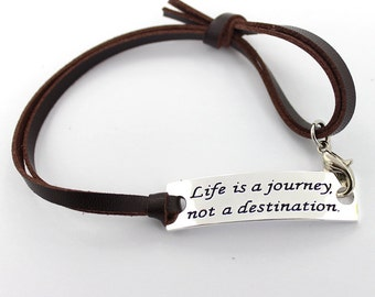 Life is a journey, not a destination Bracelet