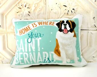 St Bernard Saint Bernard Art Pillow- Home Is Where Your Saint Bernard Is