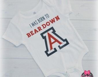 U of A onesie shirt, University of Arizona onesie, Wildcat onesie, I was born to Bear Down