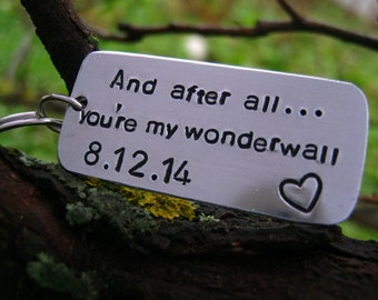And After All...You're My Wonderwall Keychain, Anniversary Gifts For Men, Girlfriend Gift, Long Distance Relationship, Boyfriend Gifts