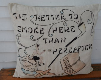 Vintage Embroidered Pillow * Smoking * Devil * tis better to smoke here than hereafter