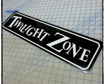 Twilight Zone Aluminum Sign
