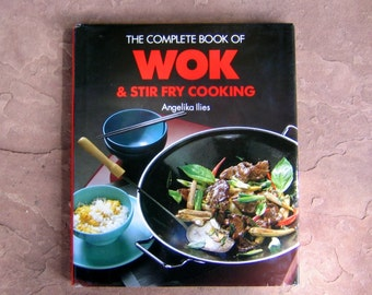 Wok and Stir Fry Cookbook, The Complete Book of Wok & Stir Fry Cooking, 1994 Vintage Cookbook