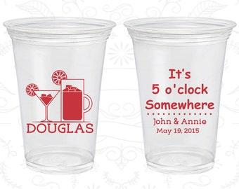 Its 5 o clock somewhere (C585) Personalized Clear Plastic Cups, Bar Wedding, Summer Wedding, Southern Wedding, Soft Plastic Cups