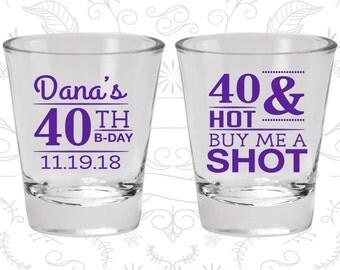 40th Birthday Shot Glasses, Cheap Birthday Shot Glasses, 40 and Hot, Buy me a shot, Fourty and Hot, Birthday Shot Glasses (20086)