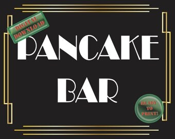 Pancake Bar Printable Sign Art Deco Food Table Sign Roaring 20s Gatsby Themed Black White Gold Party Wedding Reception Decor New Year Brunch