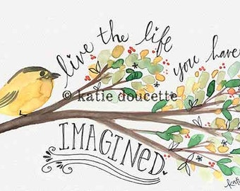 "Live the Life You Have Imagined 8x5"" Art Print on Wood"