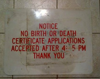 Rare Sign - Government Birth Certificate Office