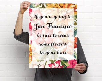 If You're Going To San Francisco // Art Print // Home Decor // Wanderlust // Gift Idea // Office Decor