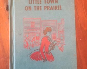Laura Ingalls Wilder, Little Town on the Prairie. 1941