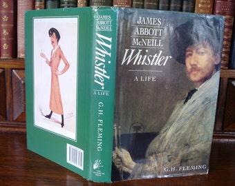 James Abbott Mc Neill WHISTLER - A LIFE