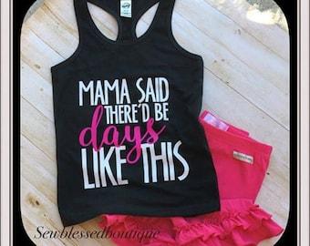 Mama Said There'd Be Days Like This-Mama-TShirt-Onesie-Girls-Boys