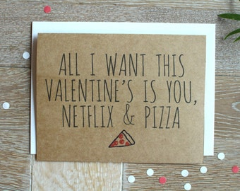 Cute/ Funny I Love You Card. Valentine's Day Card for Him or Her. All I Want This Valentine's Is You, Netflix & Pizza.