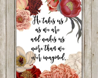 8x10 Religious Printable Art, He Takes Us As We Are Wall Art, Neill F. Marriott Quote, Printable Quote Poster, Instant Digital Download