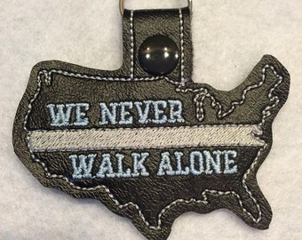 We Never Walk Alone - POLICE - Correction Officer - Law Enforcement - In The Hoop - Snap/Rivet Key Fob - DIGITAL Embroidery Design