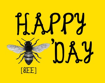 sarcastic birthday card - happy (bee) b'day