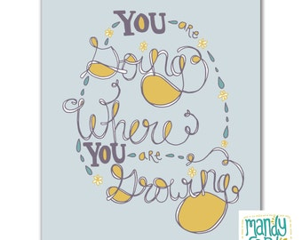 You Are Going Where You Are Growing Handlettering Illustration Print