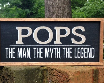 Pops Father's Day Sign. Pops The Man The Myth The Legend. Father's Day Gift Idea. Looks Nice On a Wall or in a Stand.