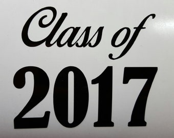 """CLASS OF 2017 Decal / Sticker 5"""" - any color - SENIOR High School -  2018 2019  - You pick the color  - free shipping!!!!!"""